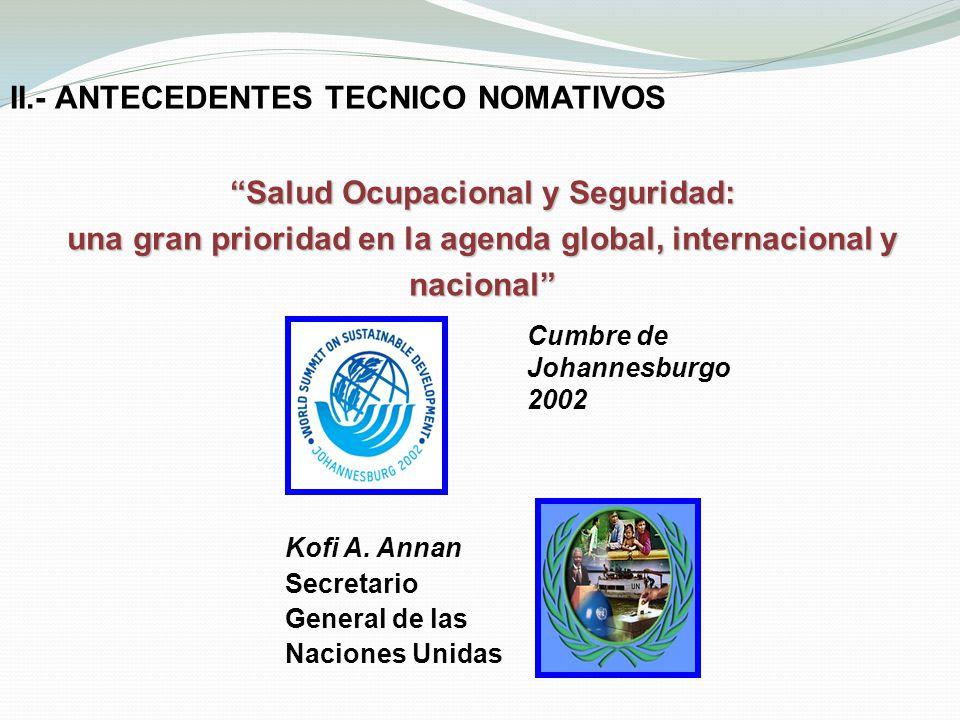 II.- ANTECEDENTES TECNICO NOMATIVOS Salud Ocupacional y Seguridad: una gran prioridad en la agenda global, internacional y nacionalSalud Ocupacional y