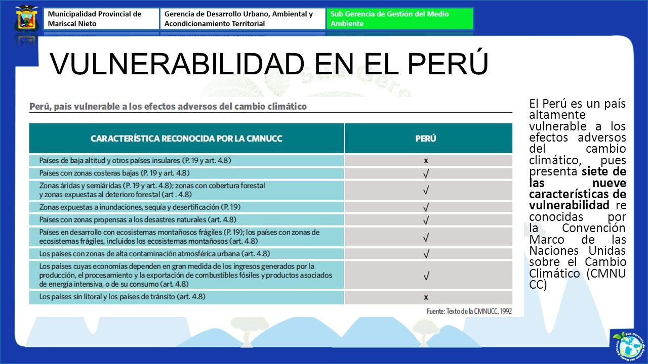 El Perú es un país altamente vulnerable a los efectos adversos del cambio climático, pues presenta siete de las nueve características de vulnerabilida