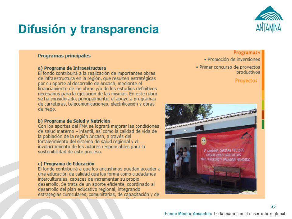 Fondo Minero Antamina: De la mano con el desarrollo regional 23 Difusión y transparencia