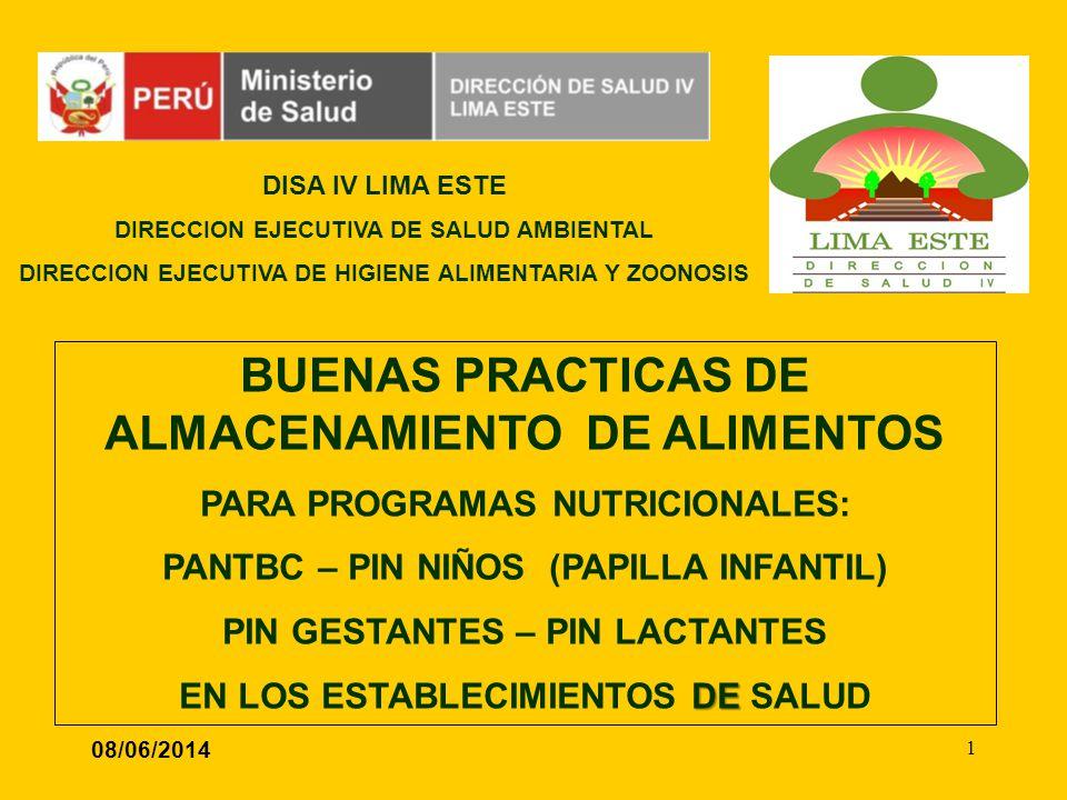 08/06/2014 1 BUENAS PRACTICAS DE ALMACENAMIENTO DE ALIMENTOS PARA PROGRAMAS NUTRICIONALES: PANTBC – PIN NIÑOS (PAPILLA INFANTIL) PIN GESTANTES – PIN L