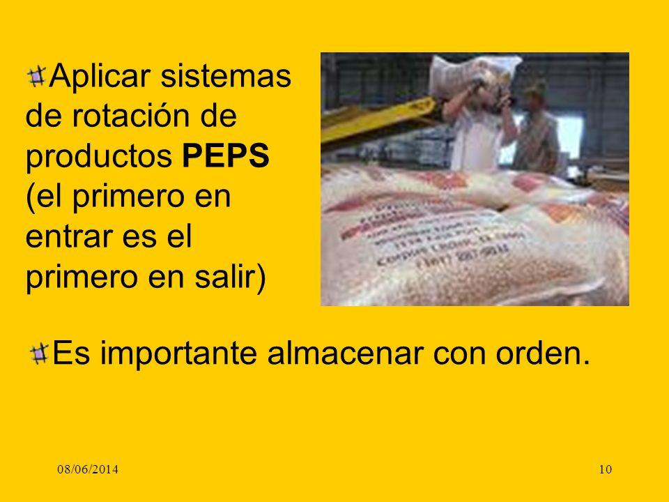 08/06/201410 Es importante almacenar con orden. Aplicar sistemas de rotación de productos PEPS (el primero en entrar es el primero en salir)