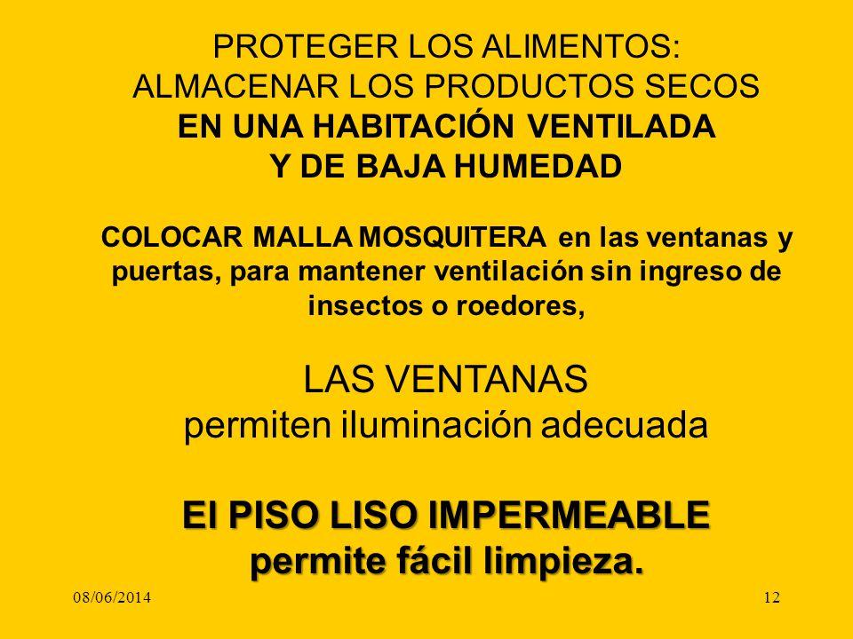 08/06/201412 PROTEGER LOS ALIMENTOS: ALMACENAR LOS PRODUCTOS SECOS EN UNA HABITACIÓN VENTILADA Y DE BAJA HUMEDAD COLOCAR MALLA MOSQUITERA en las venta