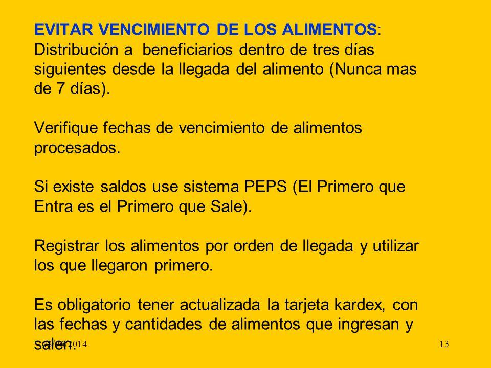 08/06/201413 EVITAR VENCIMIENTO DE LOS ALIMENTOS: Distribución a beneficiarios dentro de tres días siguientes desde la llegada del alimento (Nunca mas