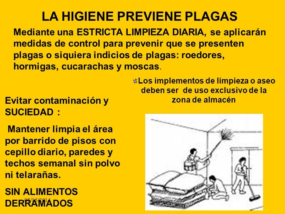 08/06/20149 Evitar contaminación y SUCIEDAD : Mantener limpia el área por barrido de pisos con cepillo diario, paredes y techos semanal sin polvo ni t