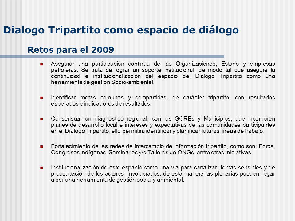Retos para el 2009 Asegurar una participación continua de las Organizaciones, Estado y empresas petroleras.