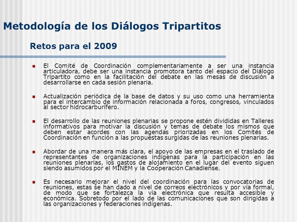 El Comité de Coordinación complementariamente a ser una instancia articuladora, debe ser una instancia promotora tanto del espacio del Diálogo Tripartito como en la facilitación del debate en las mesas de discusión a desarrollarse en cada sesión plenaria.