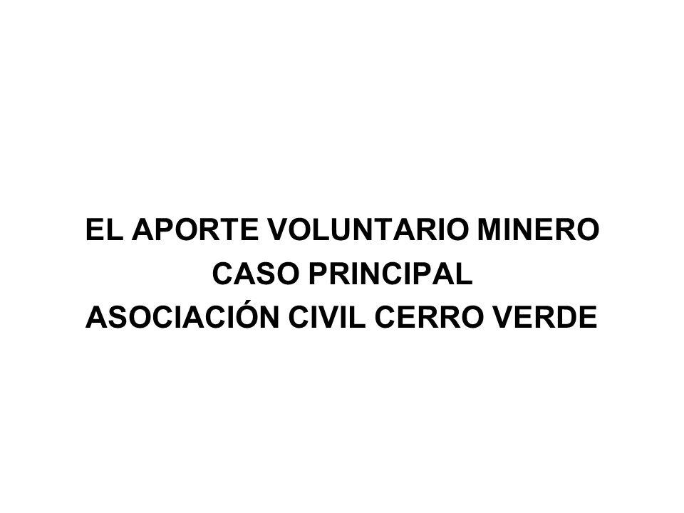 EL APORTE VOLUNTARIO MINERO CASO PRINCIPAL ASOCIACIÓN CIVIL CERRO VERDE