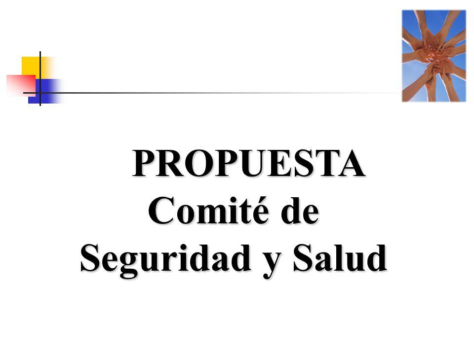 PROPUESTA Comité de Seguridad y Salud PROPUESTA Comité de Seguridad y Salud