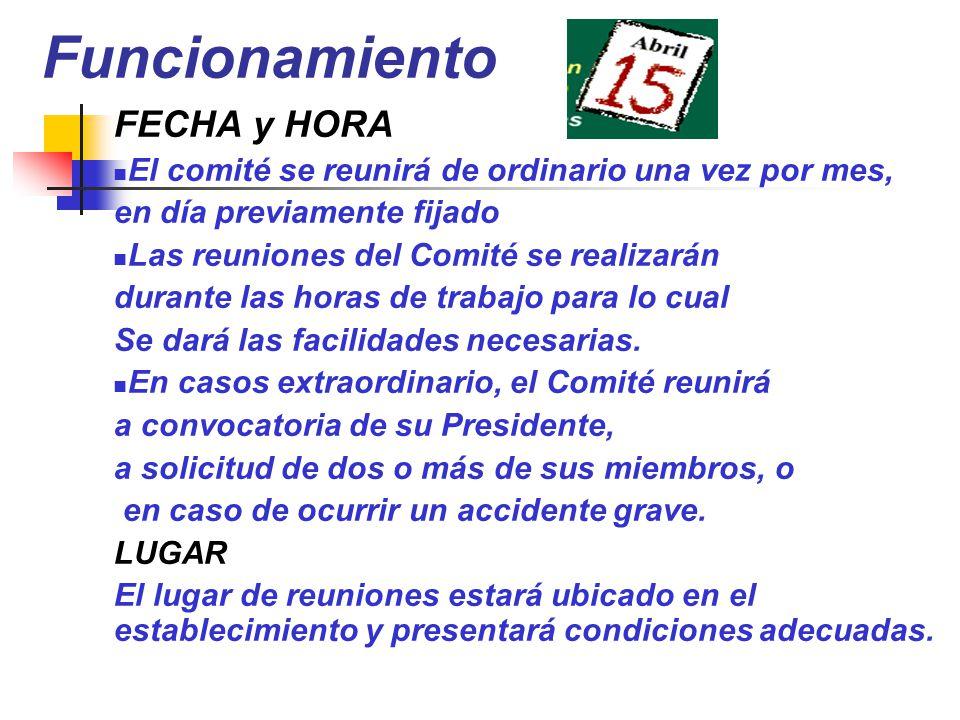Funcionamiento FECHA y HORA El comité se reunirá de ordinario una vez por mes, en día previamente fijado Las reuniones del Comité se realizarán durant