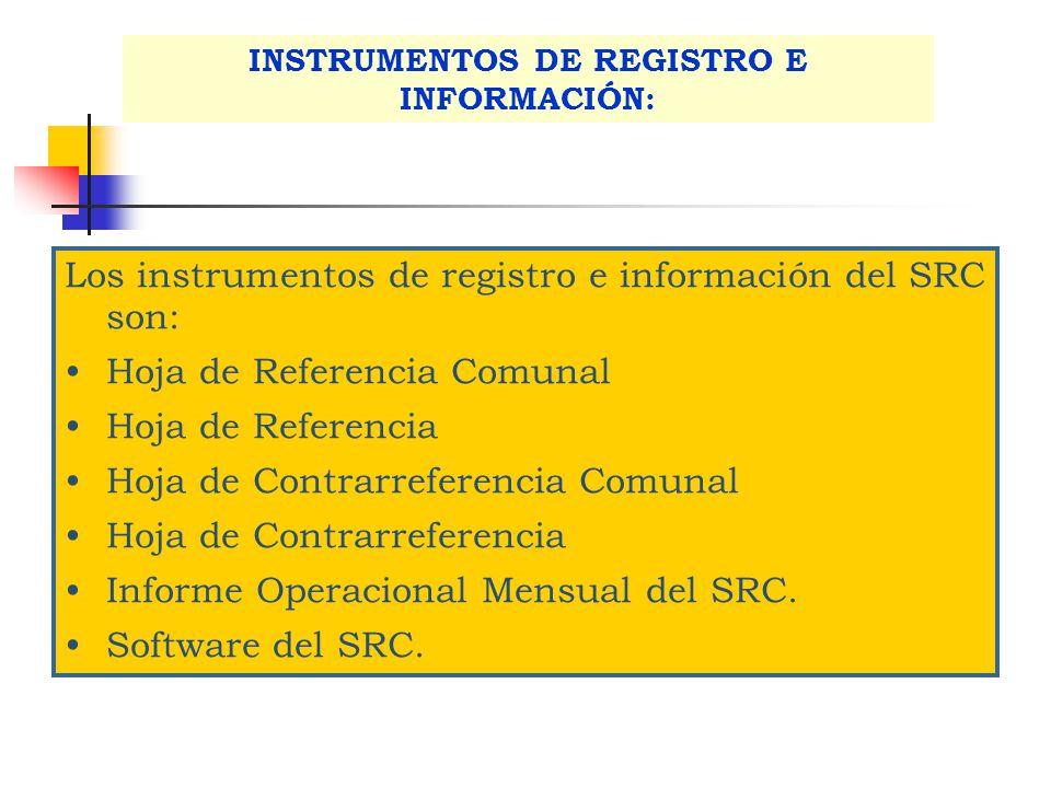 INSTRUMENTOS DE REGISTRO E INFORMACIÓN: Los instrumentos de registro e información del SRC son: Hoja de Referencia Comunal Hoja de Referencia Hoja de