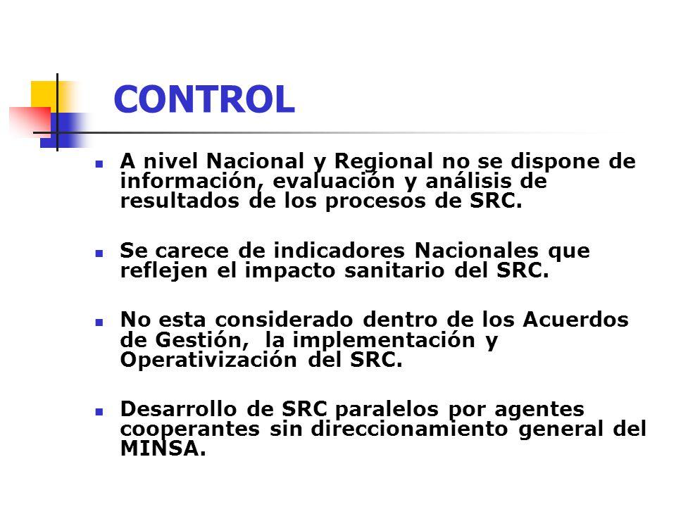 A nivel Nacional y Regional no se dispone de información, evaluación y análisis de resultados de los procesos de SRC. Se carece de indicadores Naciona