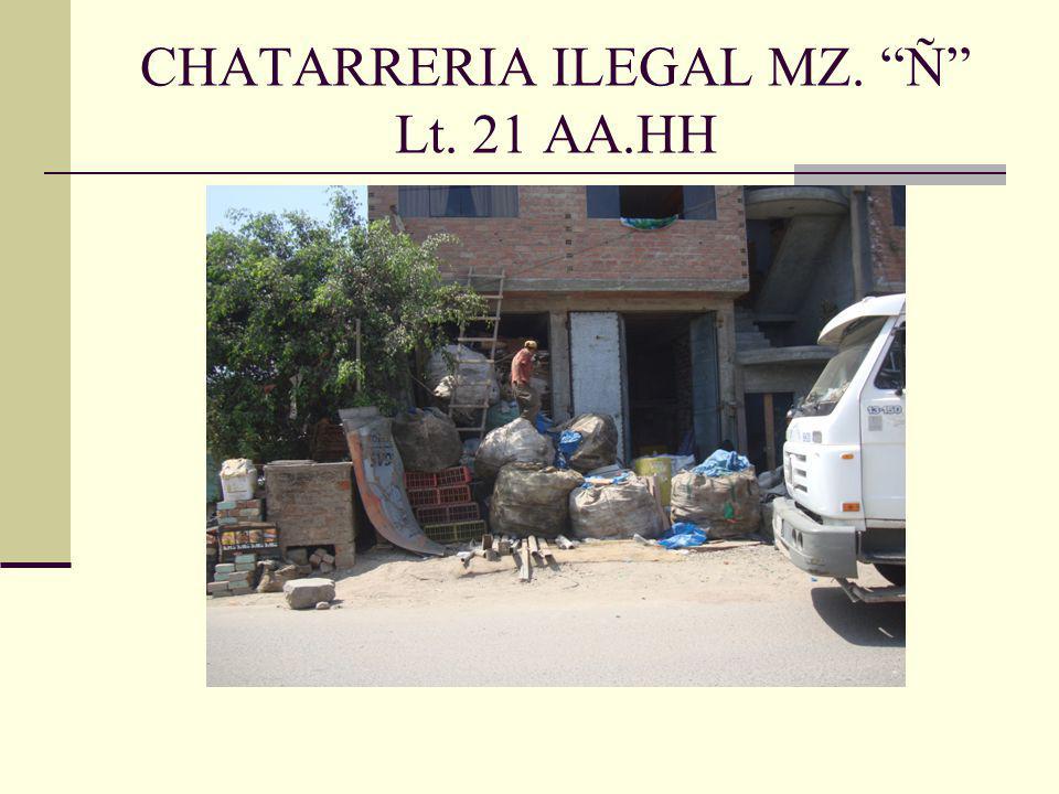 CHATARRERIA ILEGAL MZ. Ñ Lt. 21 AA.HH