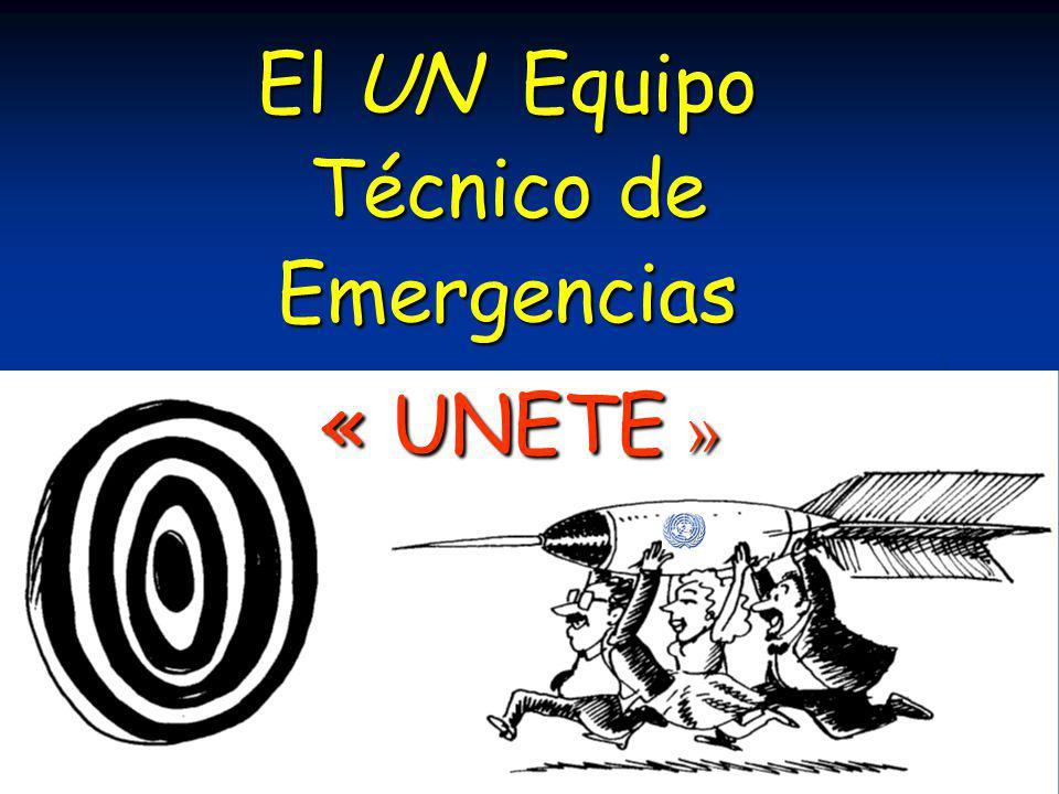 El UN Equipo Técnico de Emergencias « UNETE »