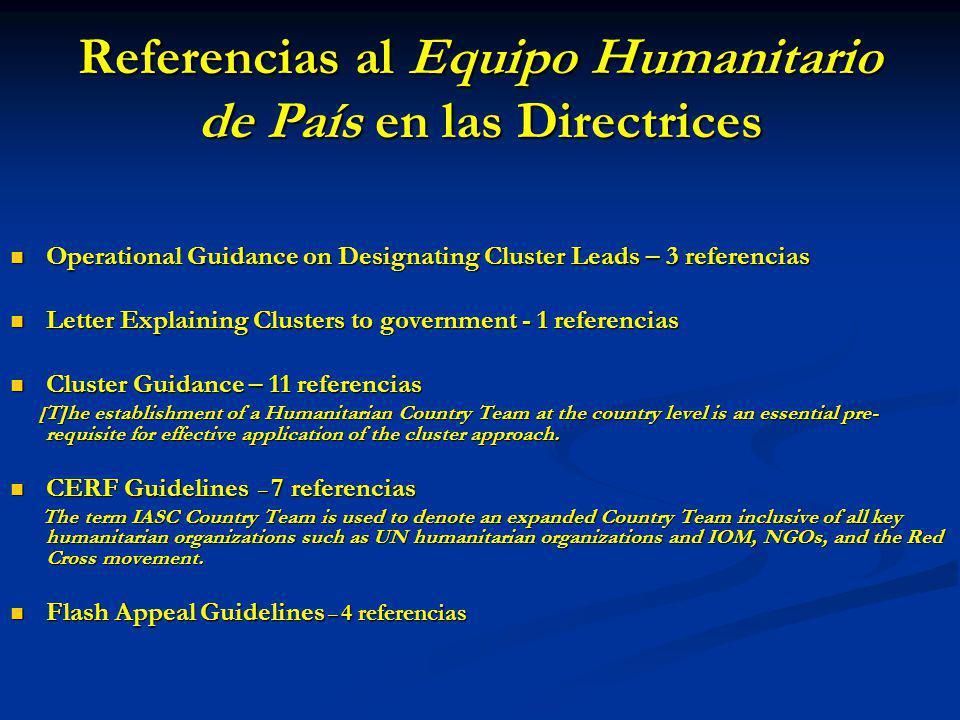 Referencias al Equipo Humanitario de País en las Directrices Operational Guidance on Designating Cluster Leads – 3 referencias Operational Guidance on
