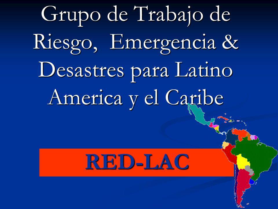 Grupo de Trabajo de Riesgo, Emergencia & Desastres para Latino America y el Caribe RED-LAC