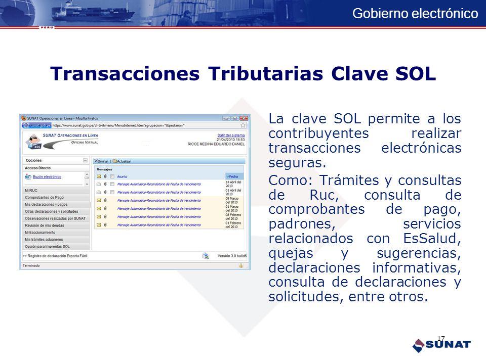 Gobierno electrónico Transacciones Tributarias Clave SOL La SUNAT promueve el uso de transacciones electrónicas desarrollando claves de acceso para lo