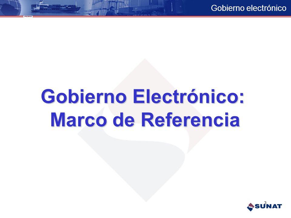 Gobierno electrónico Gobierno Electrónico: Marco de Referencia 3