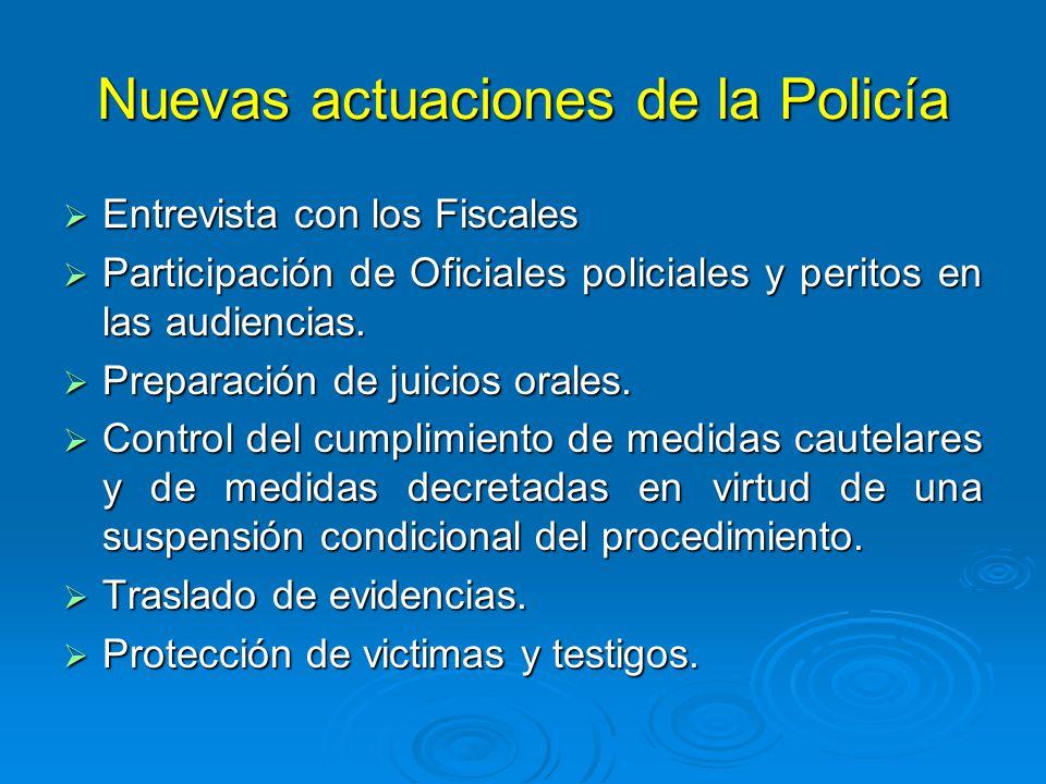 Nuevas actuaciones de la Policía Entrevista con los Fiscales Entrevista con los Fiscales Participación de Oficiales policiales y peritos en las audien