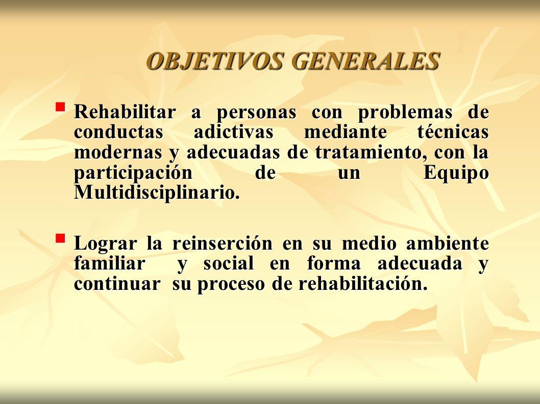 Rehabilitar a personas con problemas de conductas adictivas mediante técnicas modernas y adecuadas de tratamiento, con la participación de un Equipo M