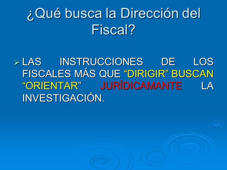 ¿Qué busca la Dirección del Fiscal.