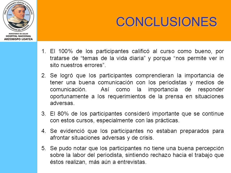 CONCLUSIONES 1.El 100% de los participantes calificó al curso como bueno, por tratarse de temas de la vida diaria y porque nos permite ver in sito nue