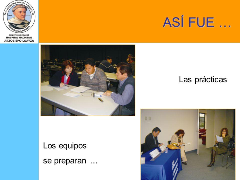 ASÍ FUE … Los equipos se preparan … Las prácticas
