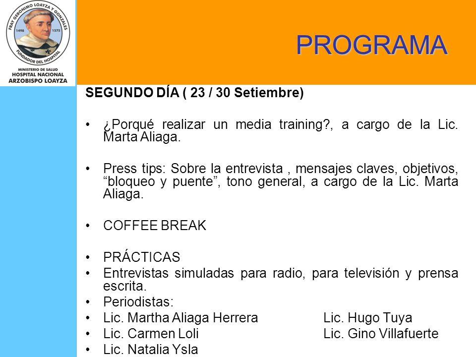 SEGUNDO DÍA ( 23 / 30 Setiembre) ¿Porqué realizar un media training?, a cargo de la Lic. Marta Aliaga. Press tips: Sobre la entrevista, mensajes clave