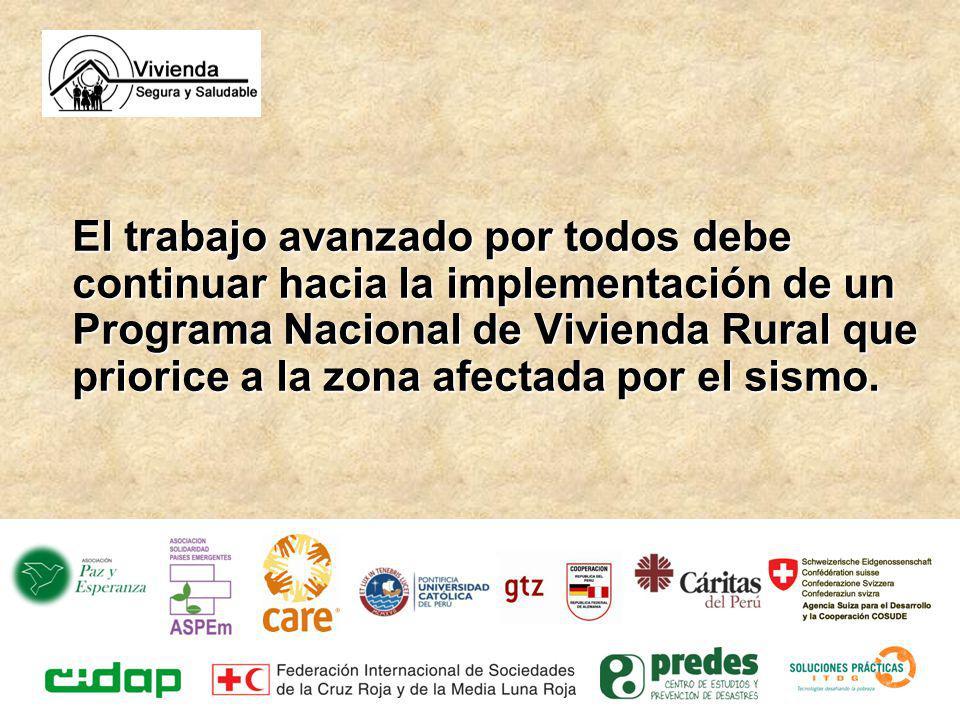 El trabajo avanzado por todos debe continuar hacia la implementación de un Programa Nacional de Vivienda Rural que priorice a la zona afectada por el
