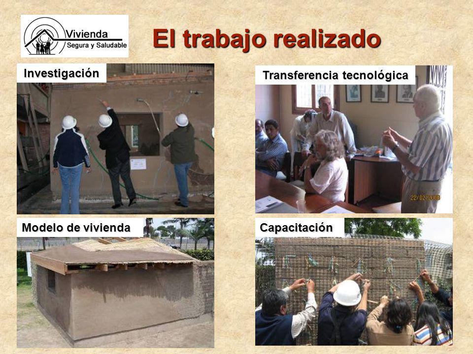 El trabajo realizado Capacitación Transferencia tecnológica Investigación Modelo de vivienda