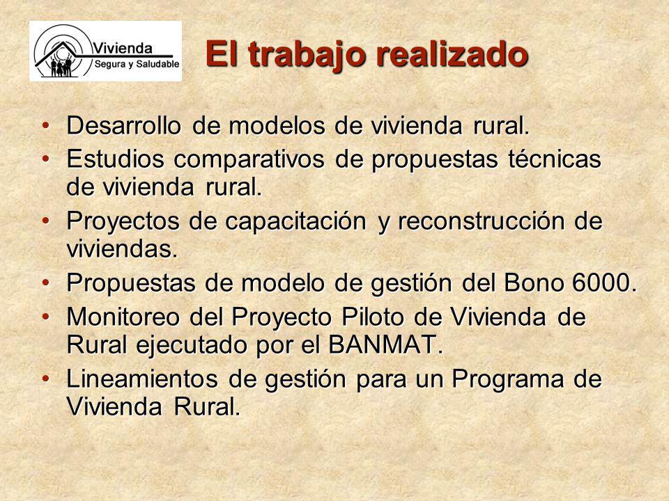 El trabajo realizado Desarrollo de modelos de vivienda rural.Desarrollo de modelos de vivienda rural. Estudios comparativos de propuestas técnicas de
