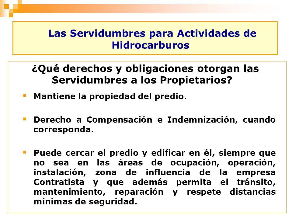 Las Servidumbres para Actividades de Hidrocarburos ¿Qué derechos y obligaciones otorgan las Servidumbres a los Propietarios? Mantiene la propiedad del