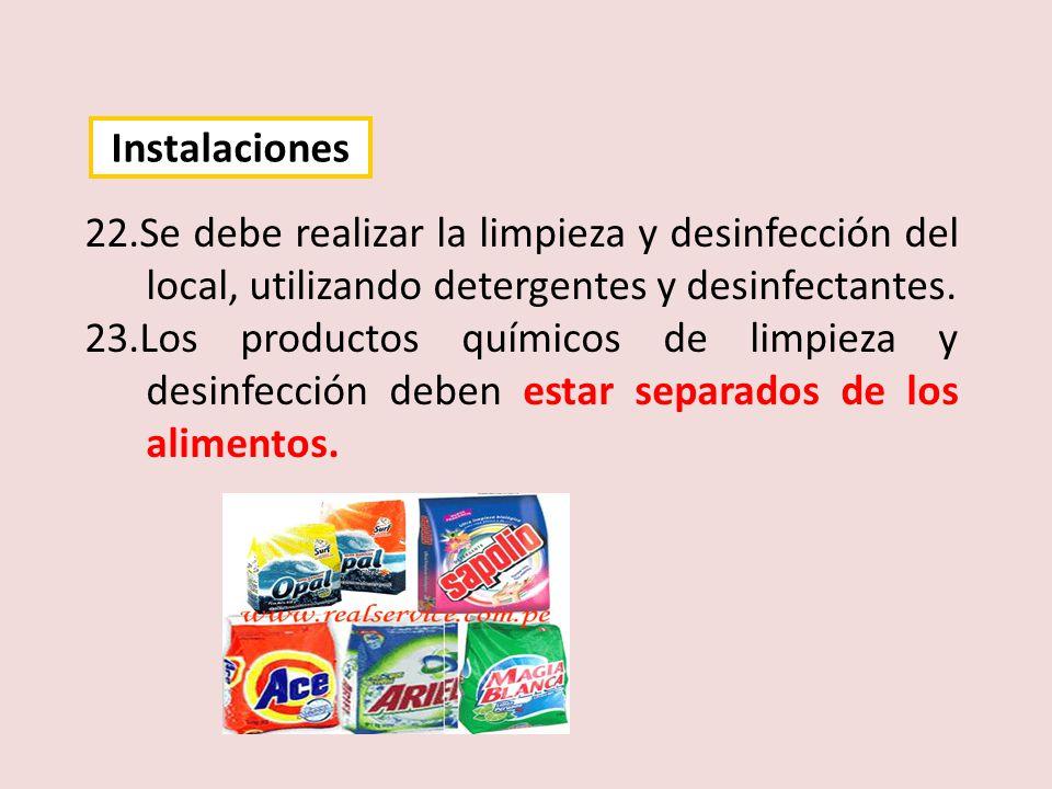 22.Se debe realizar la limpieza y desinfección del local, utilizando detergentes y desinfectantes. 23.Los productos químicos de limpieza y desinfecció