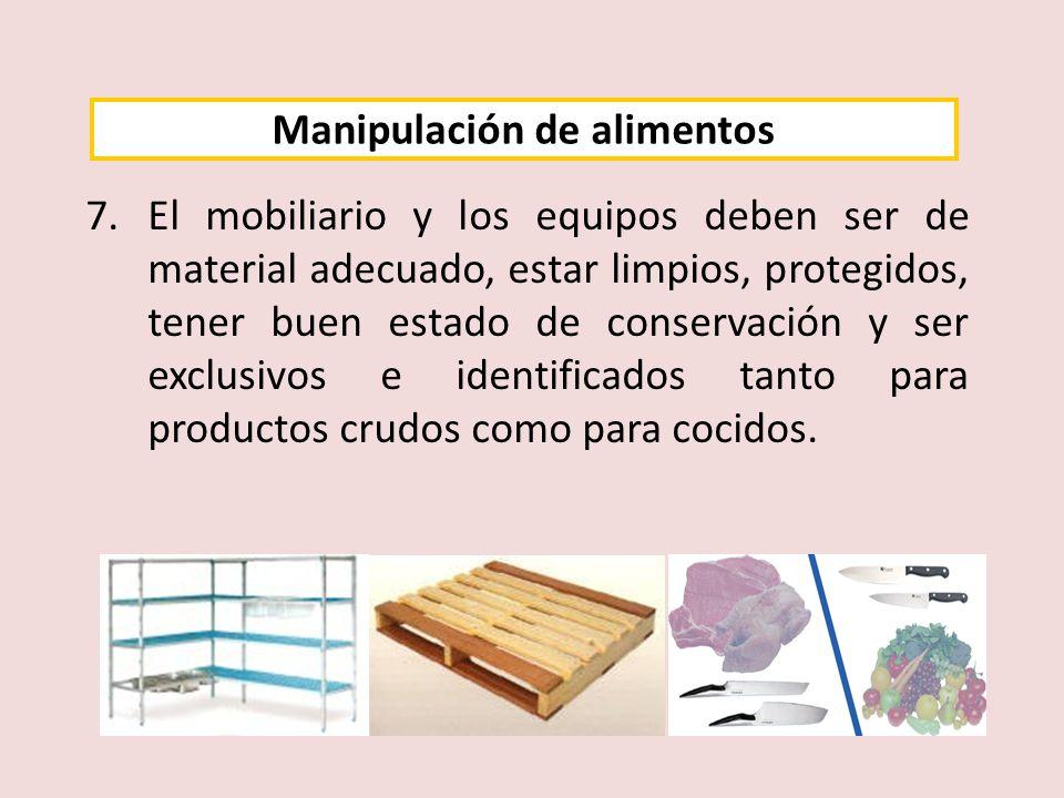 7.El mobiliario y los equipos deben ser de material adecuado, estar limpios, protegidos, tener buen estado de conservación y ser exclusivos e identifi