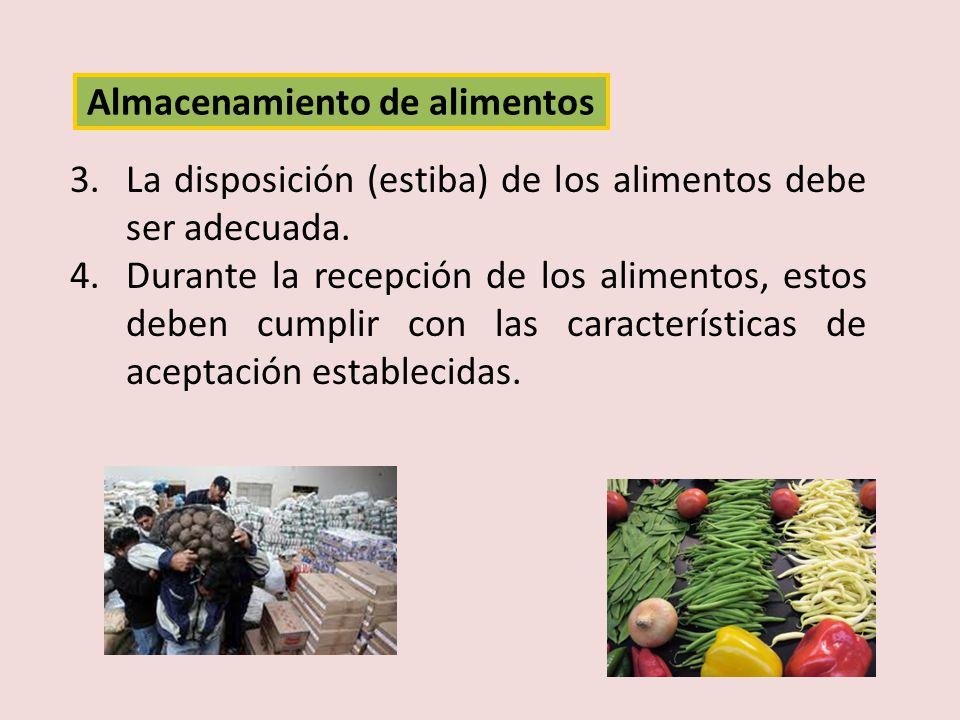 3.La disposición (estiba) de los alimentos debe ser adecuada. 4.Durante la recepción de los alimentos, estos deben cumplir con las características de