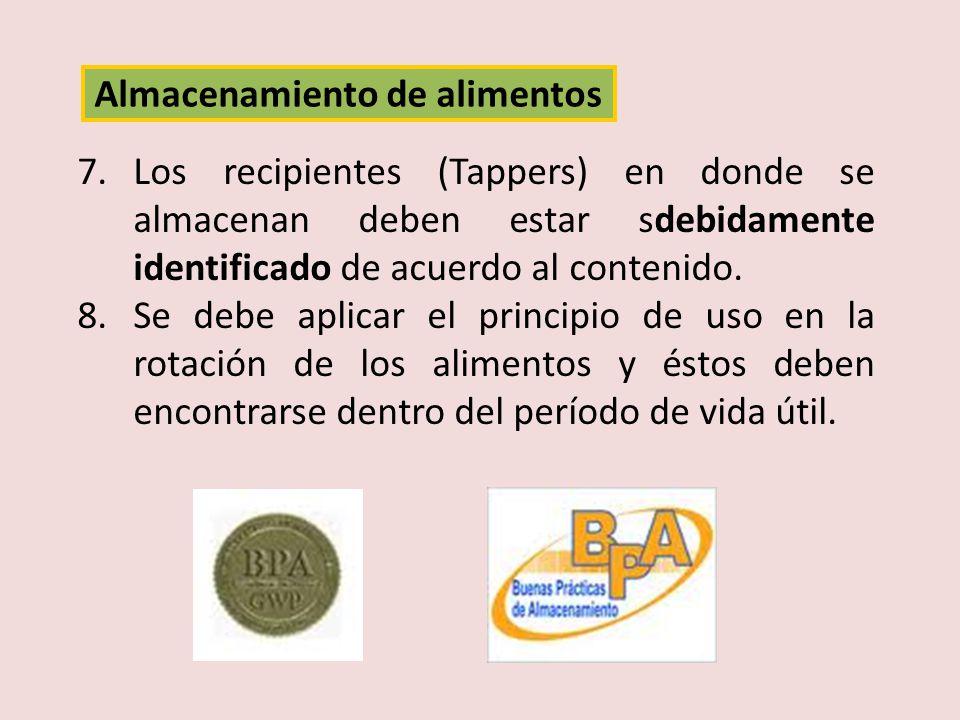 7.Los recipientes (Tappers) en donde se almacenan deben estar sdebidamente identificado de acuerdo al contenido. 8.Se debe aplicar el principio de uso