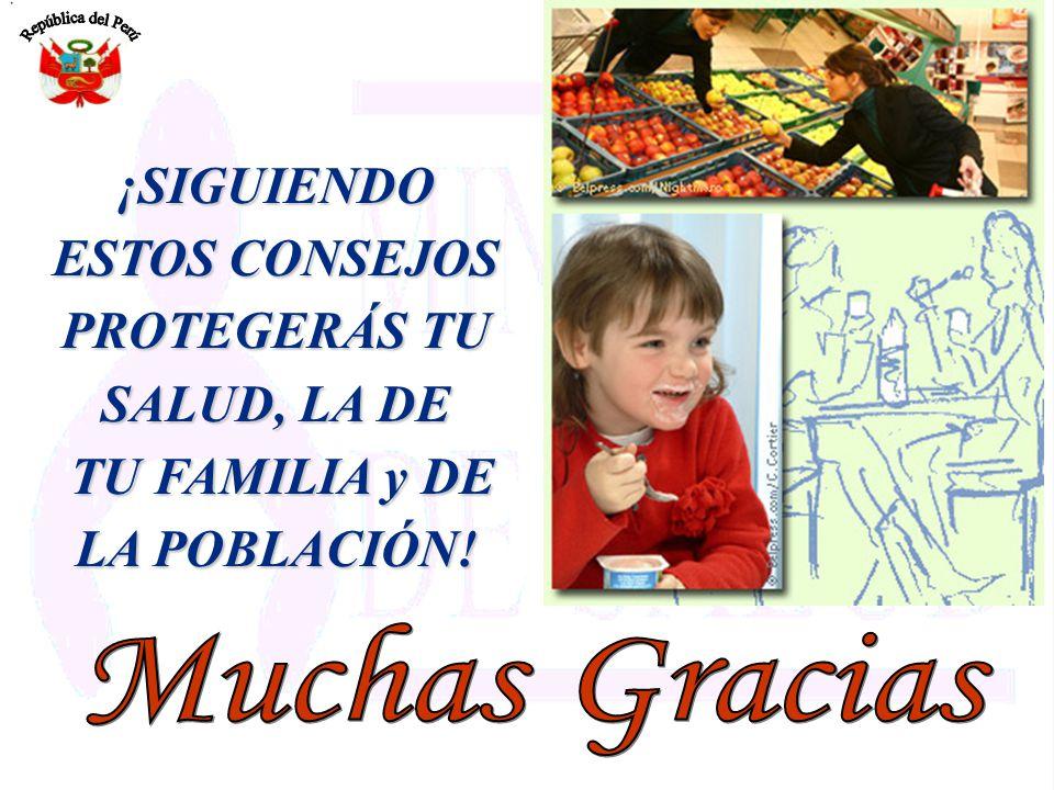 ¡SIGUIENDO ESTOS CONSEJOS PROTEGERÁS TU SALUD, LA DE TU FAMILIA y DE LA POBLACIÓN! TU FAMILIA y DE LA POBLACIÓN!