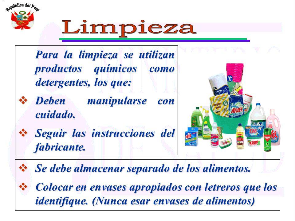 Para la limpieza se utilizan productos químicos como detergentes, los que: Deben manipularse con cuidado. Deben manipularse con cuidado. Seguir las in
