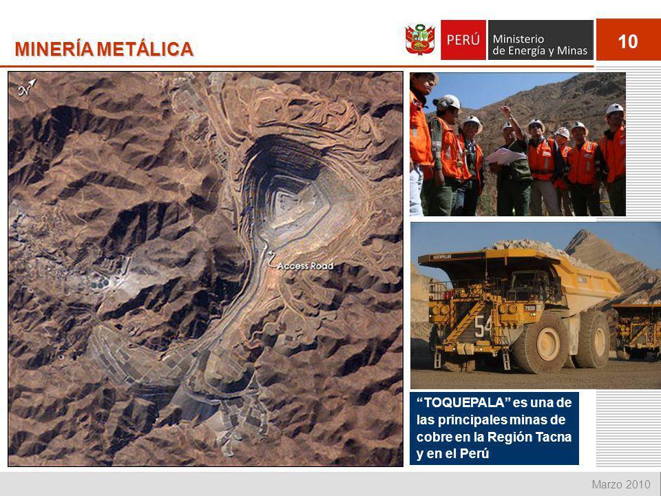 10 Marzo 2010 MINERÍA METÁLICA TRABAJADORES, MINA Y PLANTA DE BENEFICIO DE CERRO VERDE TOQUEPALA es una de las principales minas de cobre en la Región