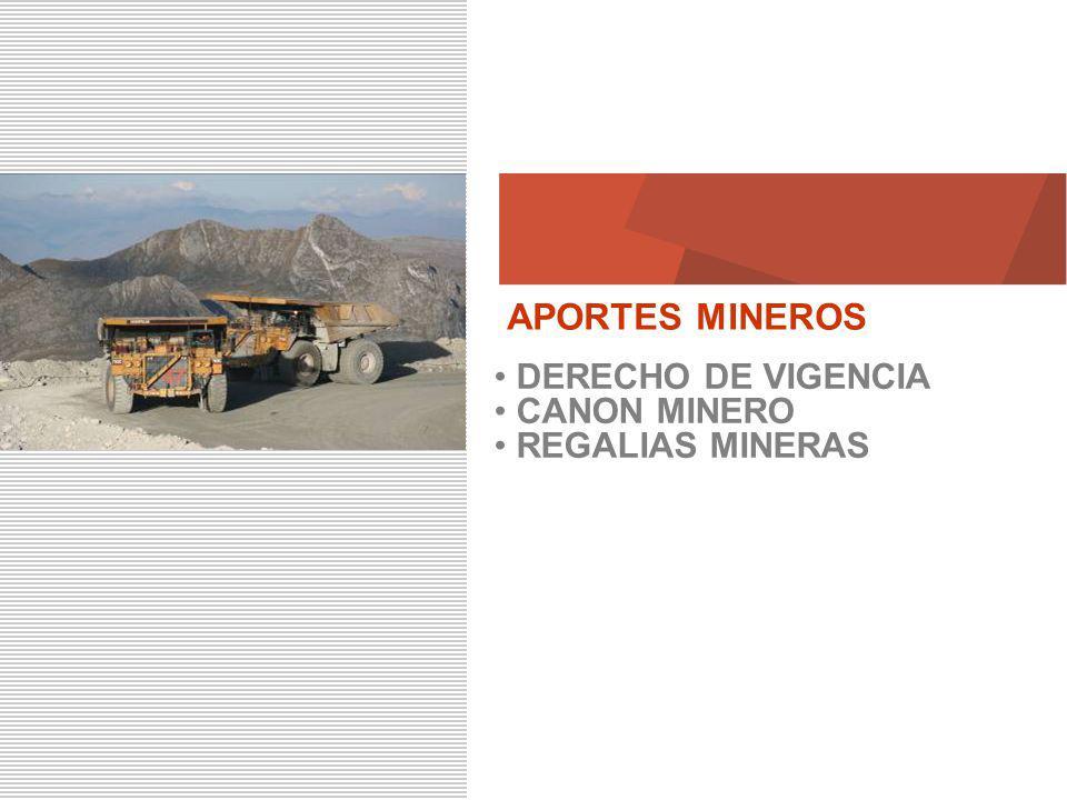 14 Marzo 2010 APORTES MINEROS DERECHO DE VIGENCIA CANON MINERO REGALIAS MINERAS