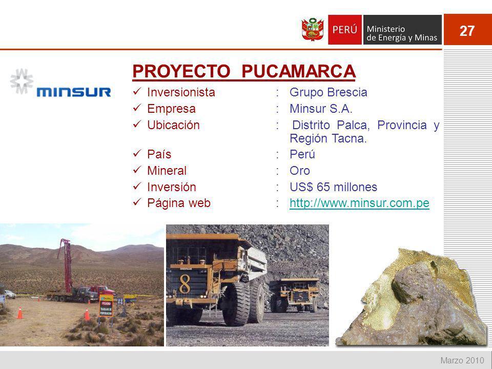 27 Marzo 2010 Inversionista: Grupo Brescia Empresa: Minsur S.A. Ubicación: Distrito Palca, Provincia y Región Tacna. País: Perú Mineral: Oro Inversión