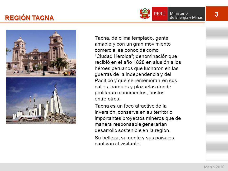 3 Marzo 2010 REGIÓN TACNA Tacna, de clima templado, gente amable y con un gran movimiento comercial es conocida como Ciudad Heroica; denominación que