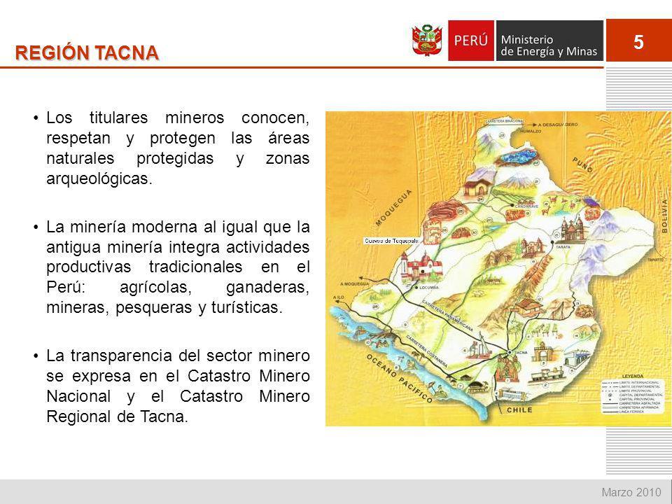 5 Marzo 2010 REGIÓN TACNA Los titulares mineros conocen, respetan y protegen las áreas naturales protegidas y zonas arqueológicas. La minería moderna