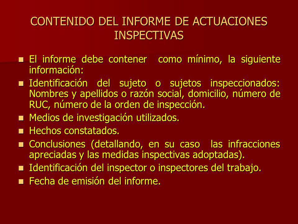 CONTENIDO DEL INFORME DE ACTUACIONES INSPECTIVAS El informe debe contener como mínimo, la siguiente información: El informe debe contener como mínimo,