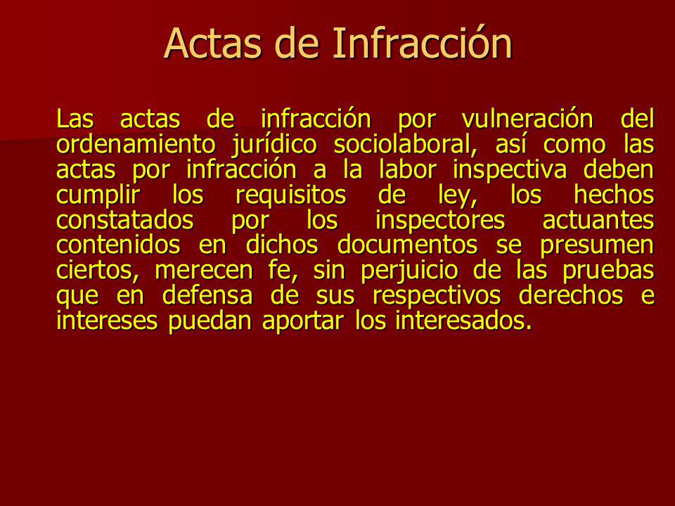 Actas de Infracción Las actas de infracción por vulneración del ordenamiento jurídico sociolaboral, así como las actas por infracción a la labor inspe