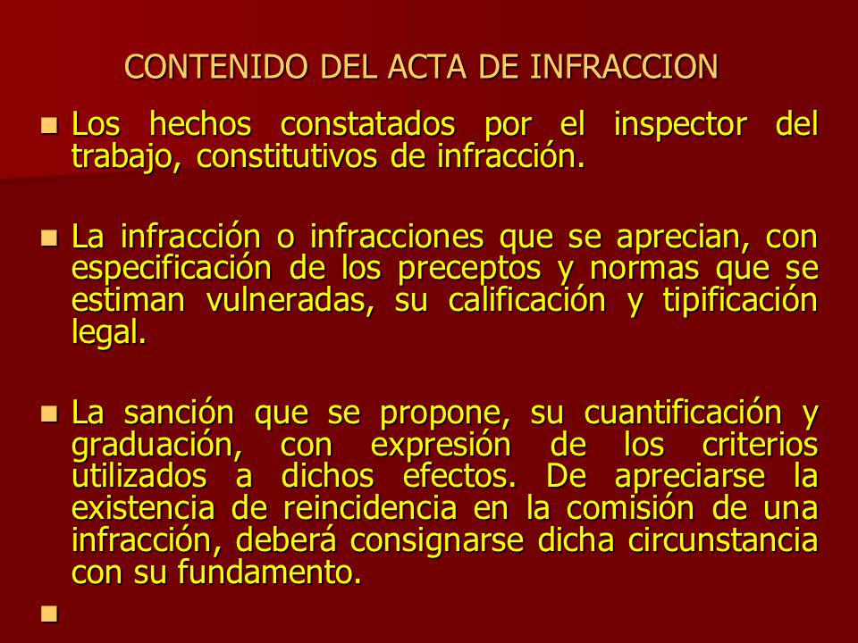 CONTENIDO DEL ACTA DE INFRACCION Los hechos constatados por el inspector del trabajo, constitutivos de infracción. Los hechos constatados por el inspe