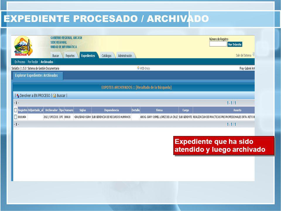 EXPEDIENTE PROCESADO / ARCHIVADO Expediente que ha sido atendido y luego archivado
