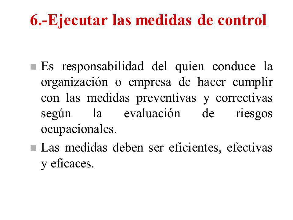5.- Tomar decisiones. n El que conoce y dirige la organización toma las acciones a fin de proteger la salud y seguridad de los trabajadores y terceras