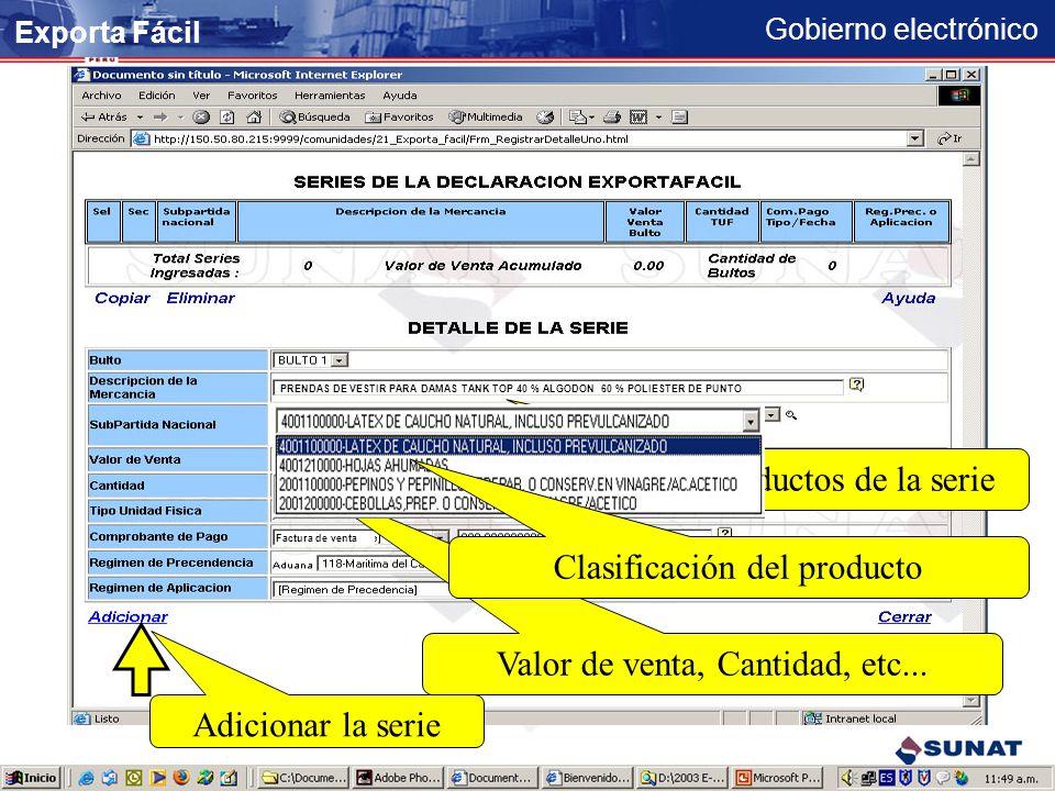 Gobierno electrónico Datos registrados del contribuyente Digitar datos adicionales JUAN ALBERTO PEREZ DE CASTILLA 2 Juan_castillo@hotmail.com JUAN ALBERTO PEREZ DE CASTILLA Digitar datos del comprador PASEO LA CASTELLANA # 3245 – MADRID 5634-6789 Registrar detalle de productos Exporta Fácil