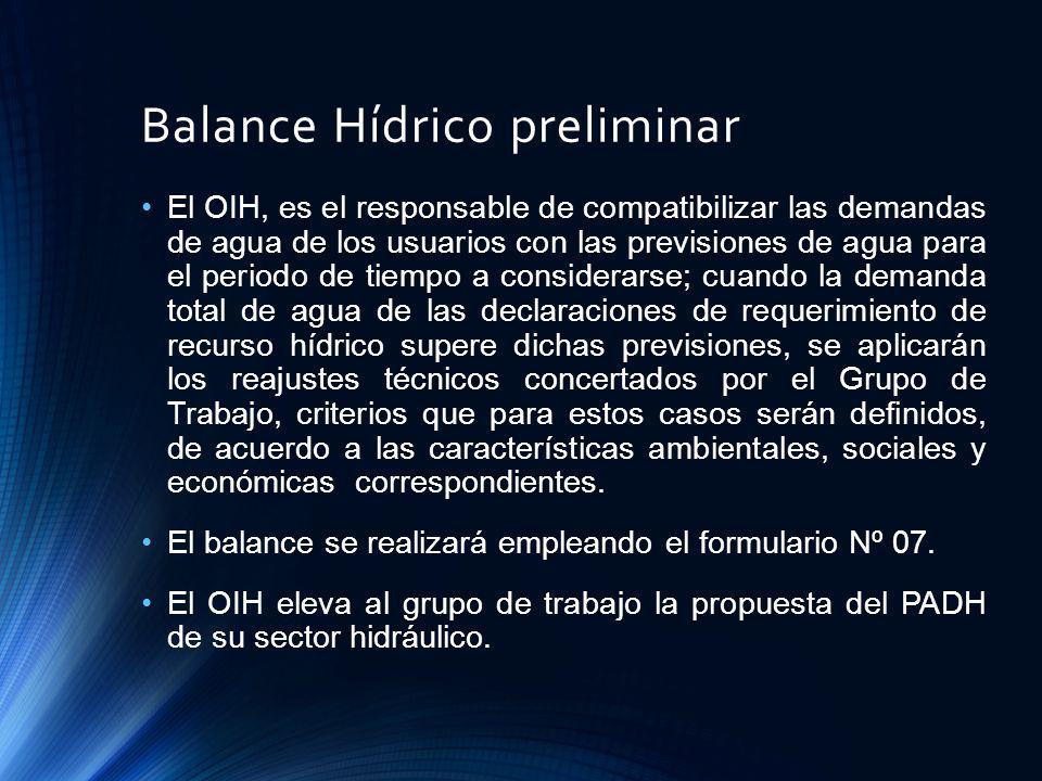 Balance Hídrico preliminar El OIH, es el responsable de compatibilizar las demandas de agua de los usuarios con las previsiones de agua para el period