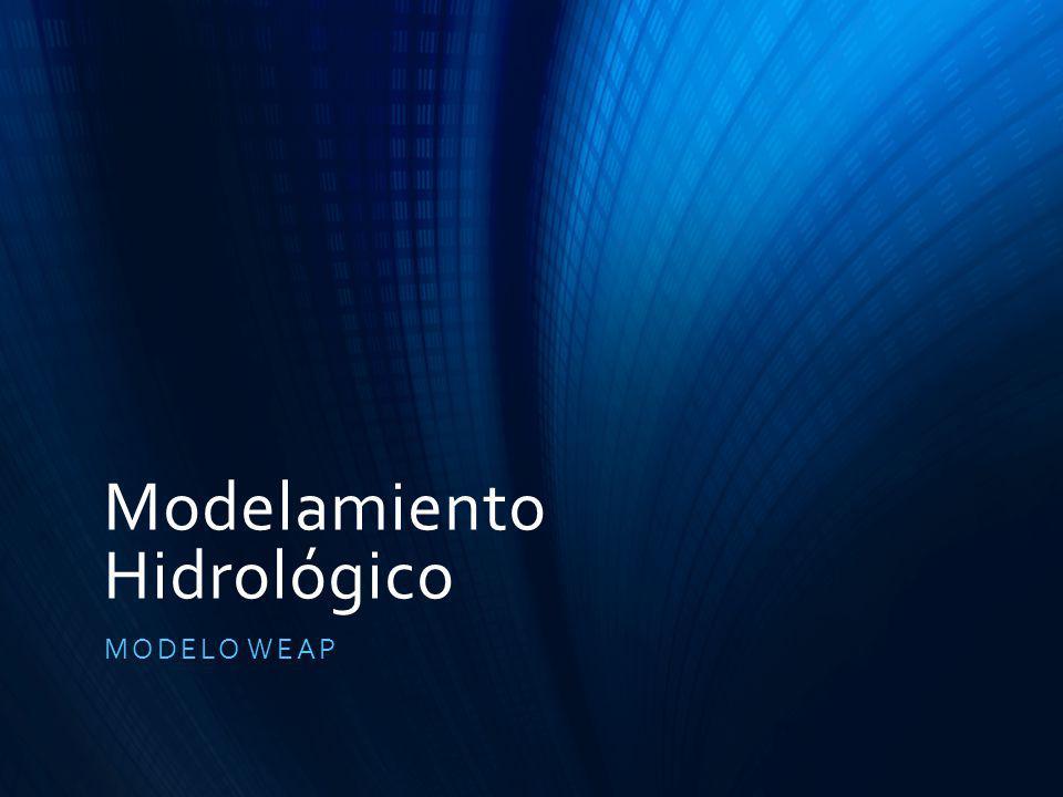 Modelamiento Hidrológico MODELO WEAP